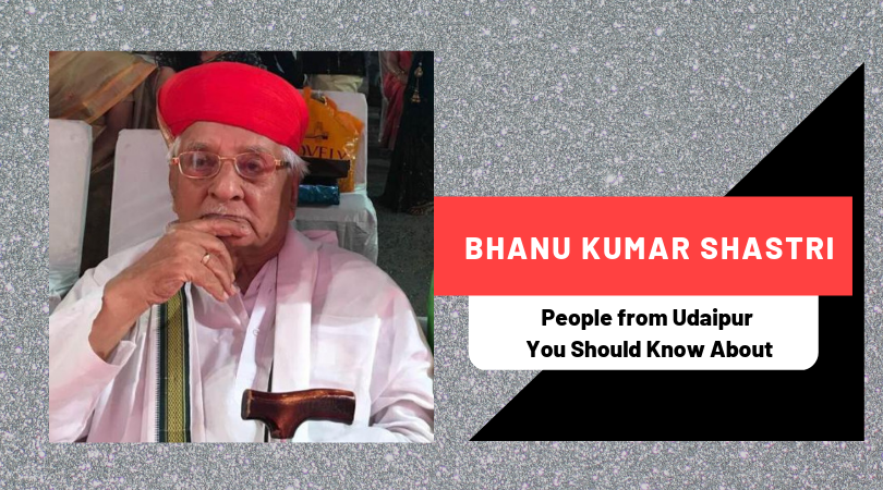 Bhanu Kumar Shastri | People from Udaipur You Should Know About