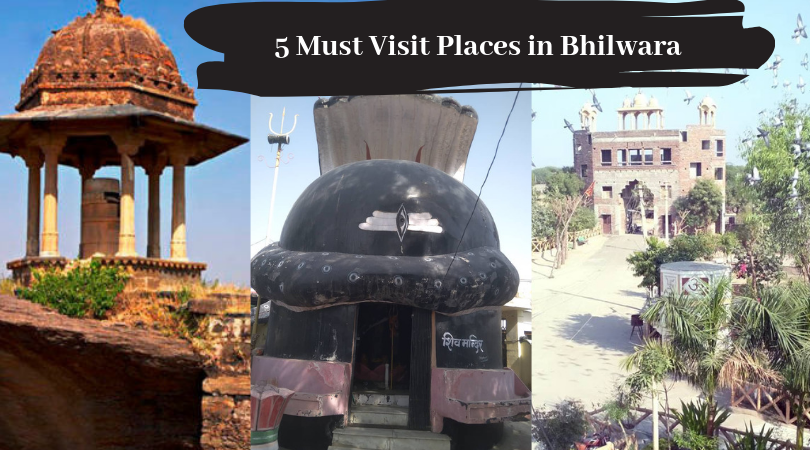 5 Must Visit Places in Bhilwara | Getaway from Udaipur