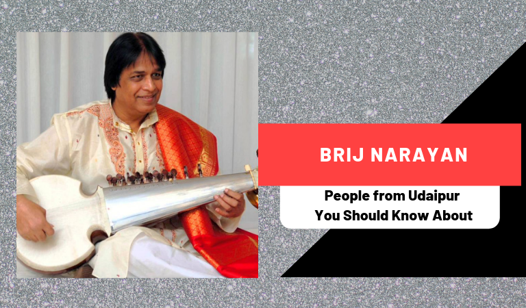 Brij Narayan | People from Udaipur You Should Know About