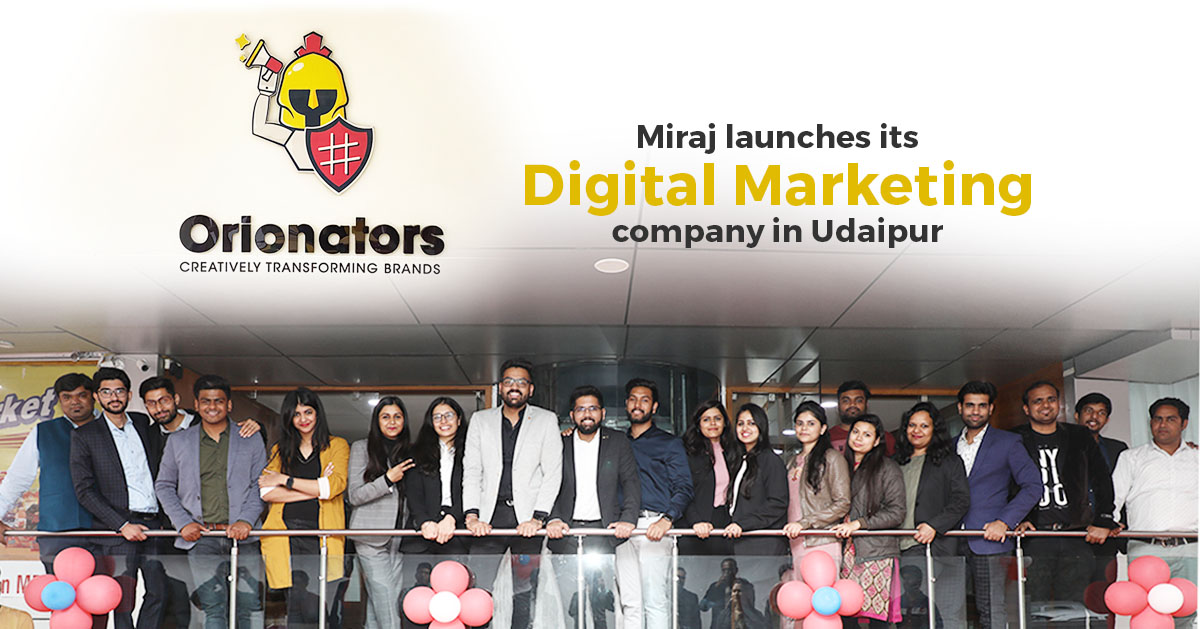 Miraj Group launches Digital Marketing Company – Orionators