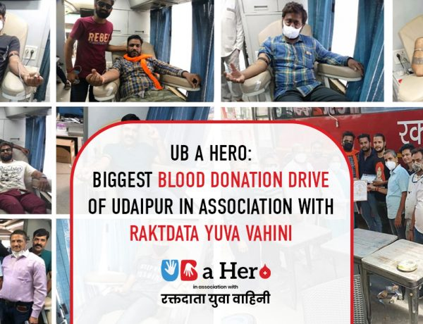 UB A Hero: Biggest Blood Donation Drive of Udaipur in Association with Raktdata Yuva Vahini